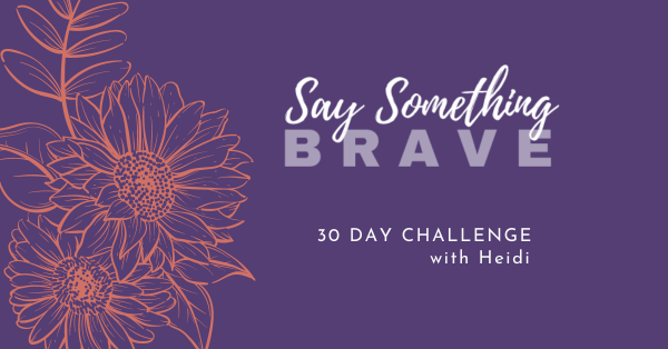 Say Something Brave: 30 Day Challenge