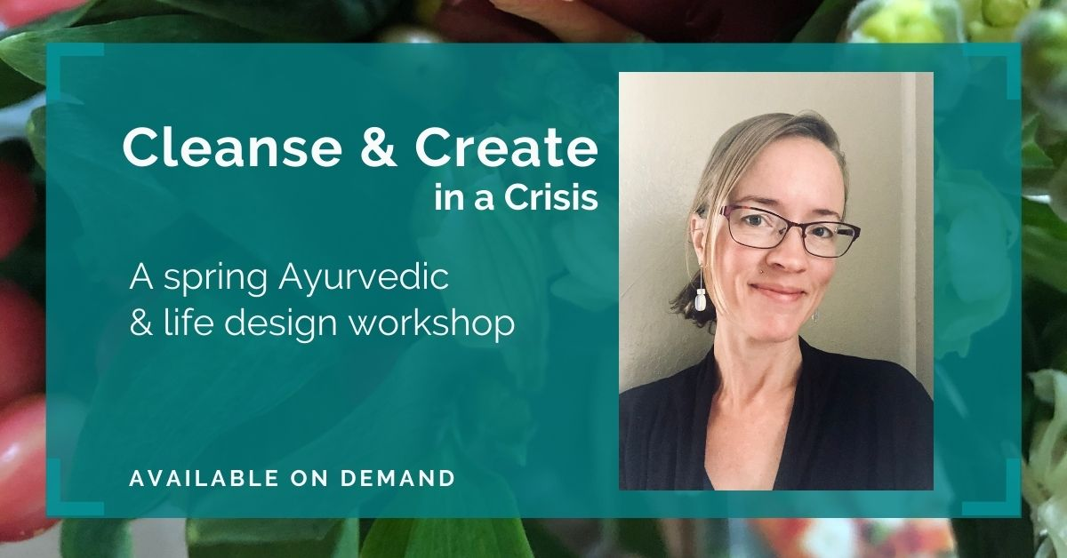 Cleanse & Create in a Crisis Workshop