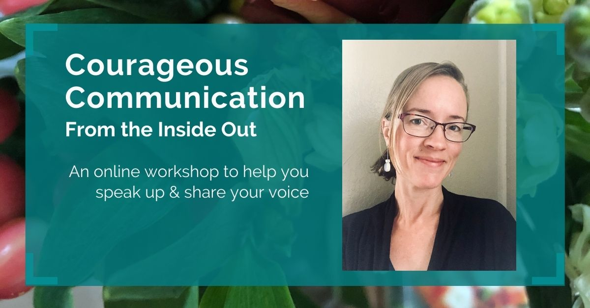 Courageous Communication from the Inside Out
