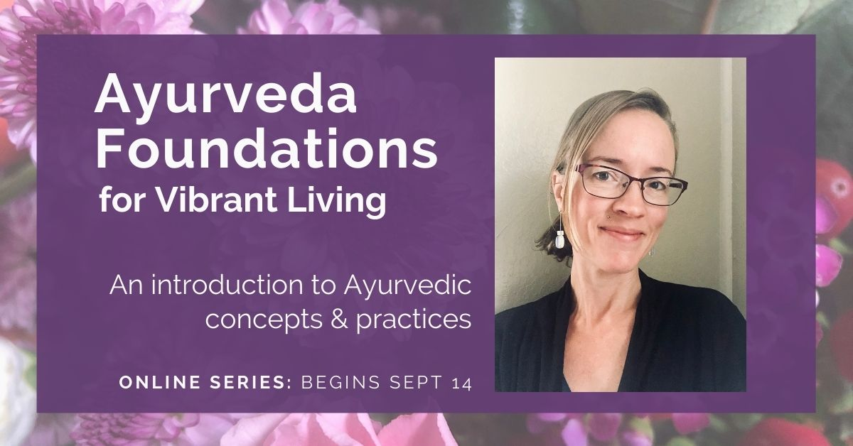 Ayurveda Foundations for Vibrant Living